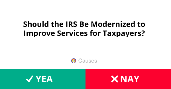 Should the IRS Be Modernized to Improve Services for Taxpayers