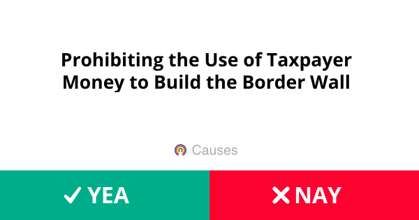 Prohibiting the Use of Taxpayer Money to Build the Border Wall